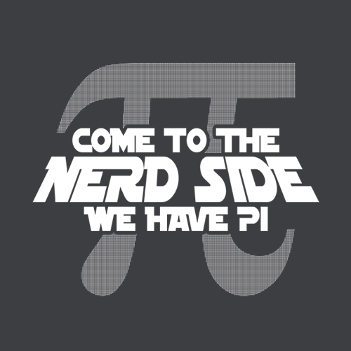 Five Finger Tees: Come To The Nerd Side We Have Pi