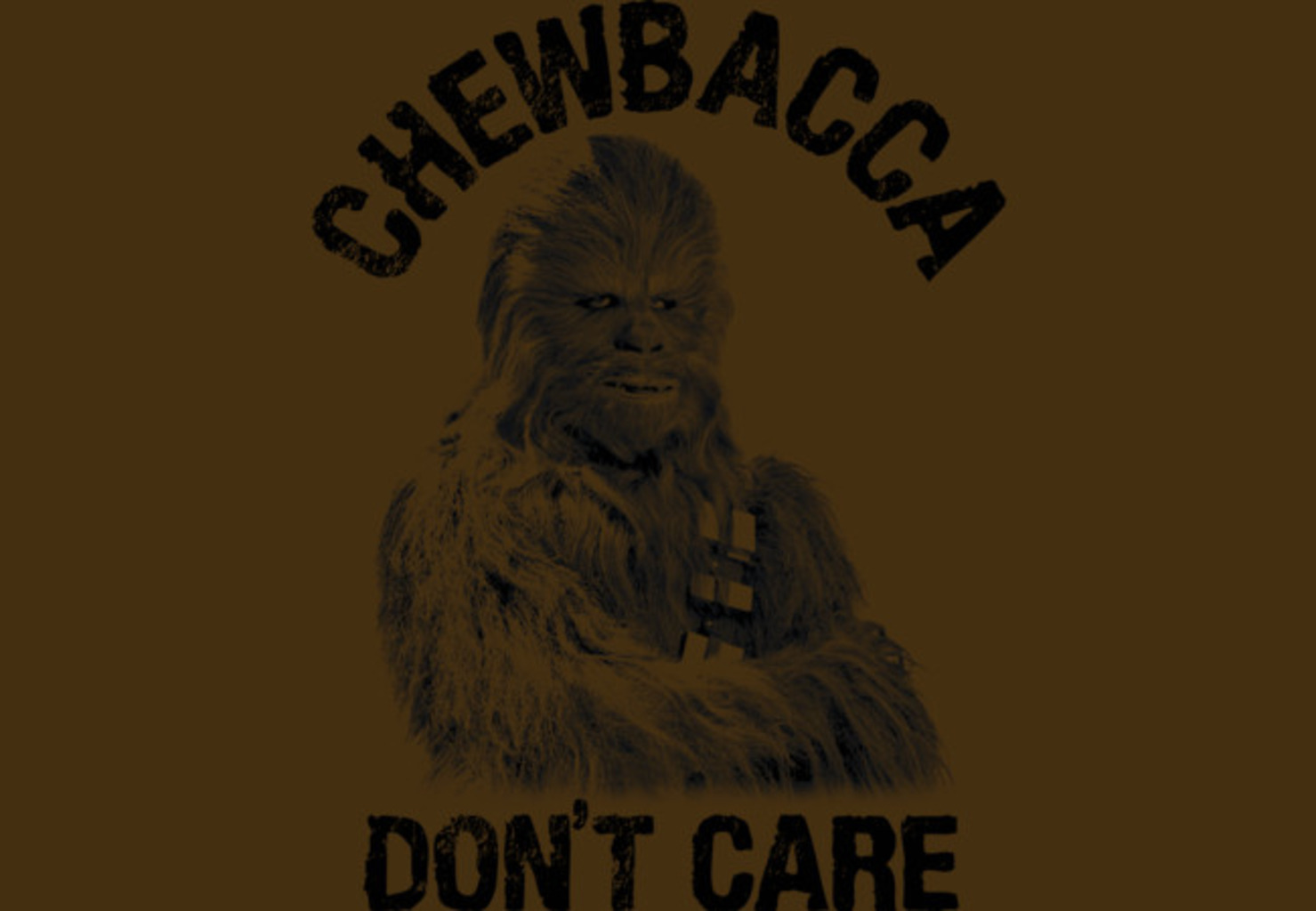 Design by Humans: Chewbacca Don't Care