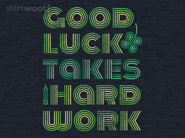 Woot!: Good Luck Takes Hard Work