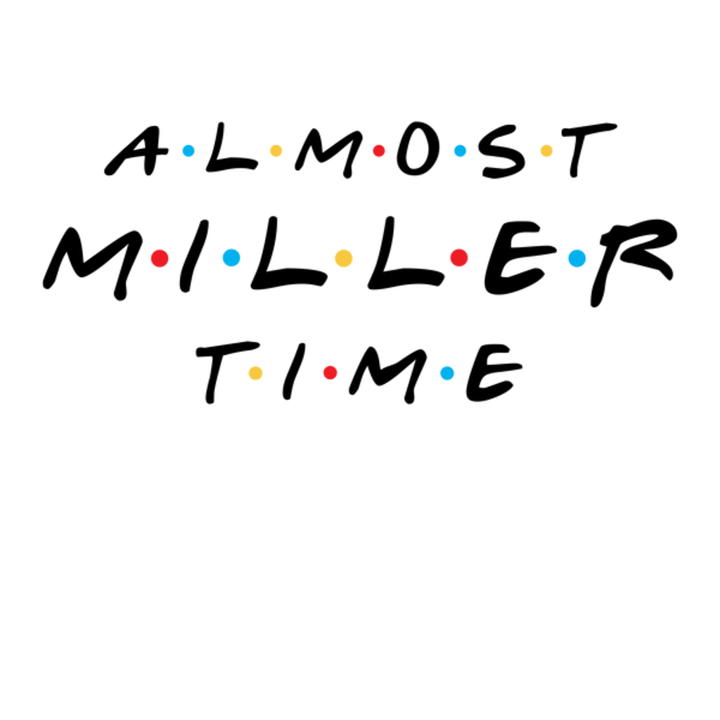 NeatoShop: MILLER TIME W