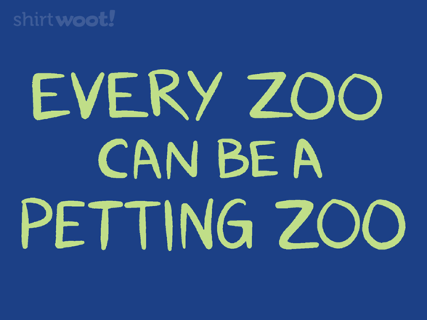 Woot!: Any Zoo Can be a Petting Zoo
