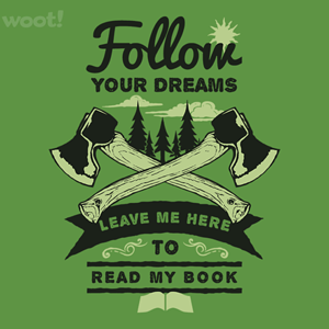 Woot!: Follow Your Dreams!