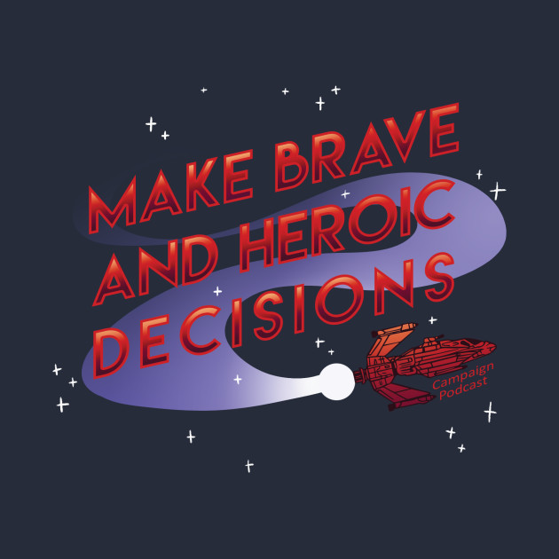 TeePublic: Brave and Heroic Decisions