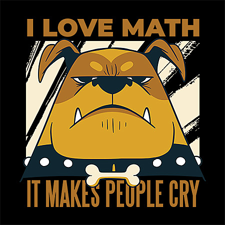 MeWicked: I Love Math - It Makes People Cry - Dog Quote