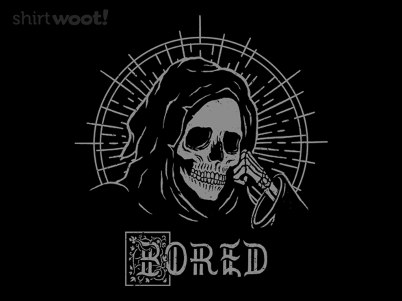 Woot!: To Die of Boredom