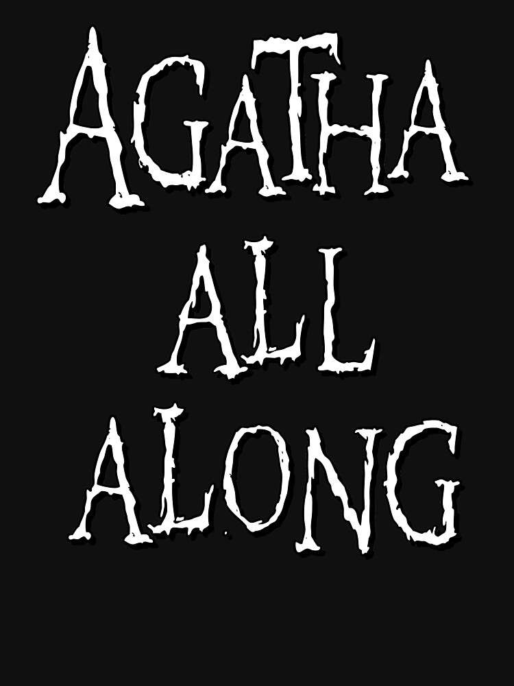 RedBubble: Agatha all along