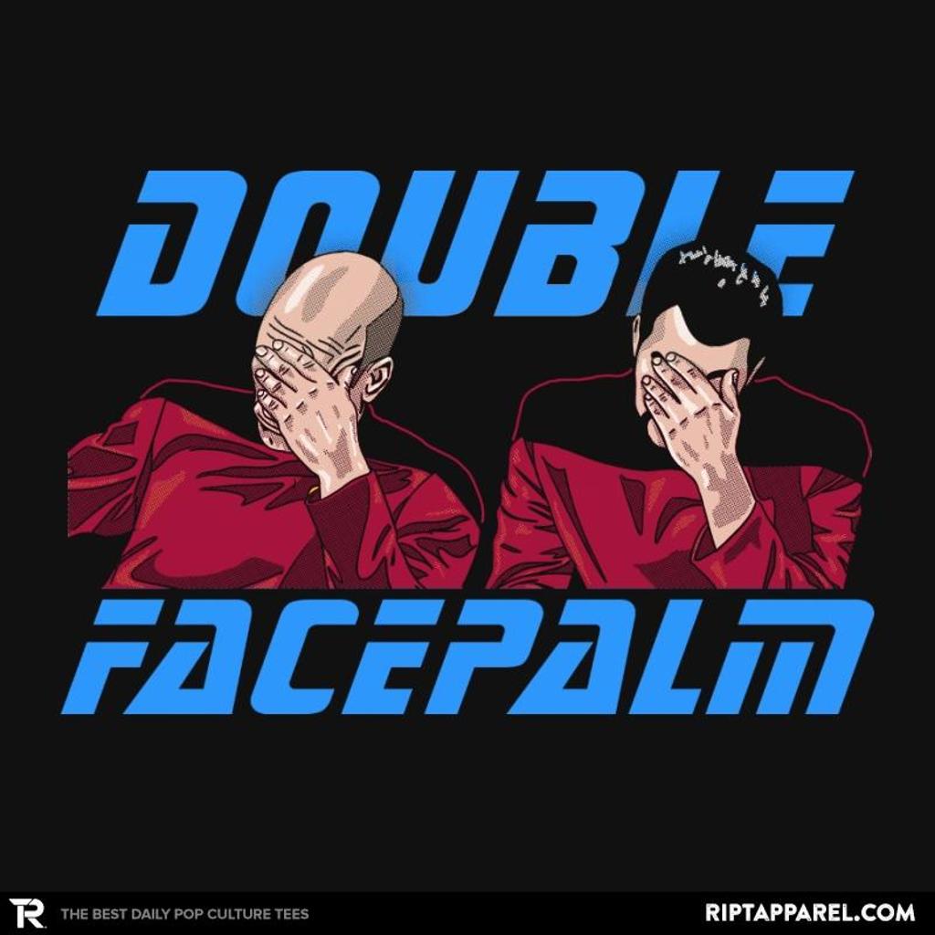 Ript: Double Facepalm