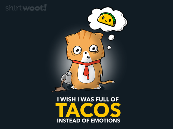 Woot!: Emotional (Taco) Eater
