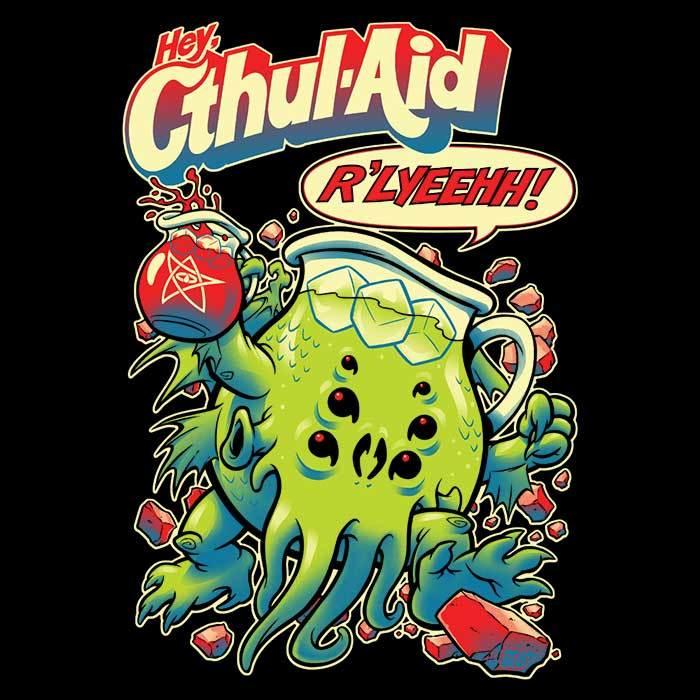 Once Upon a Tee: Cthul-Aid