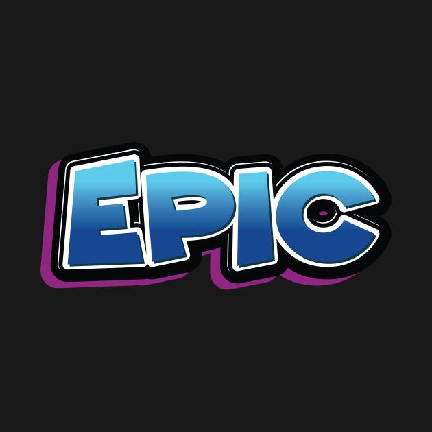 TeePublic: Epic