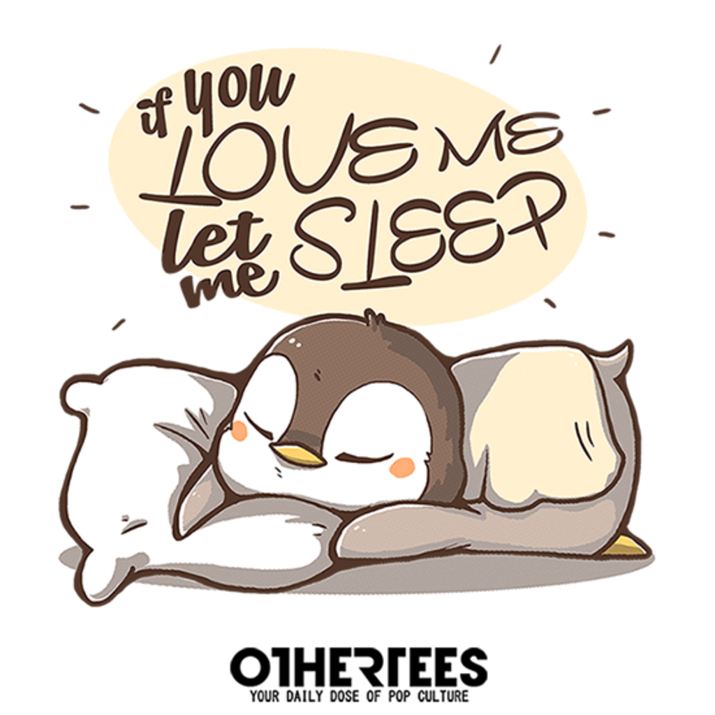 OtherTees: Let me Sleep