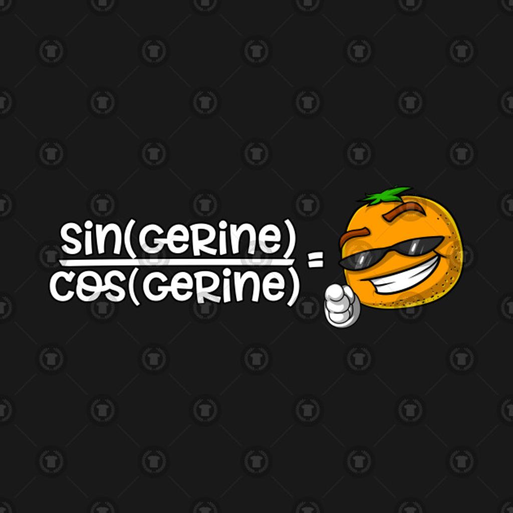 TeePublic: Science Math Tangerine Joke Sin (Gerine) Mathematics Funny