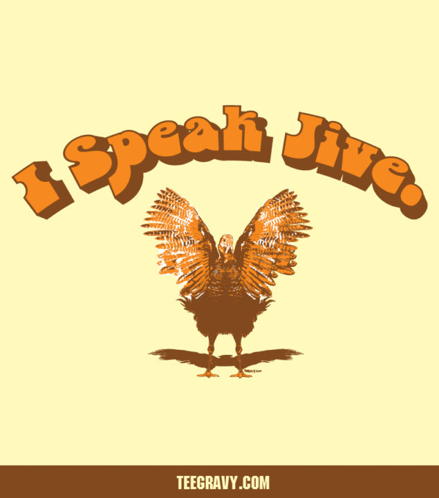 Tee Gravy: I Speak Jive