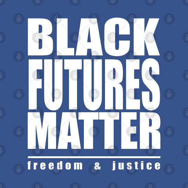TeePublic: black futures matter