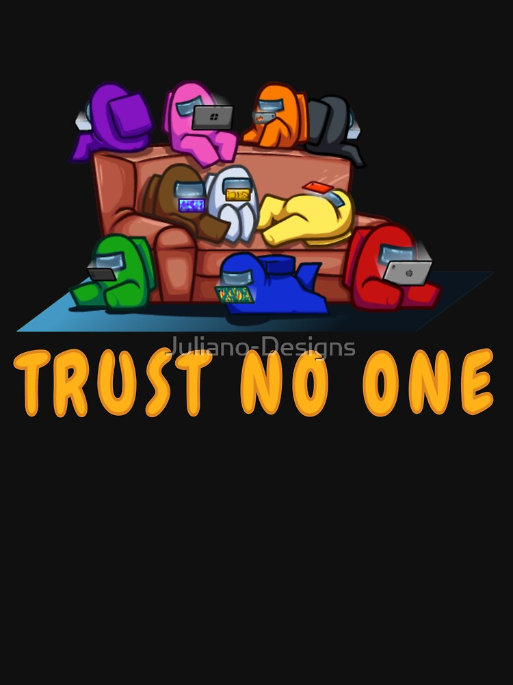 RedBubble: AMONG US, TRUST NO ONE Essential Gamer