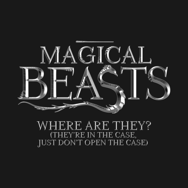 TeePublic: Magical Beasts: Where are they? (They're in the case) (embossed)