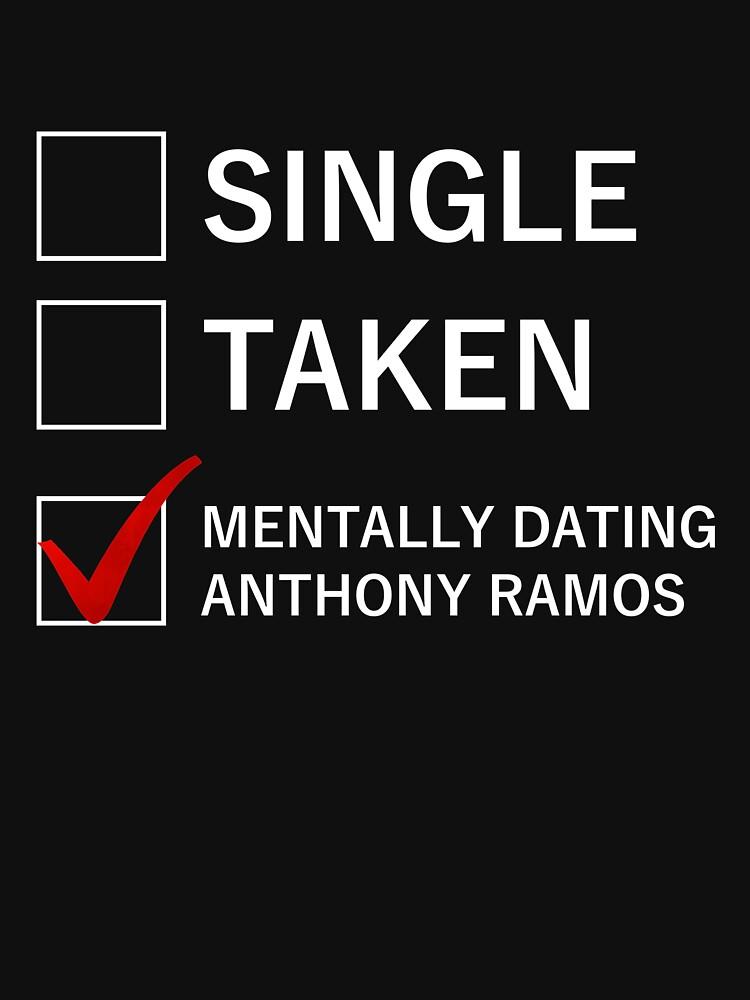 RedBubble: Single Taken Mentally Dating Anthony Ramos