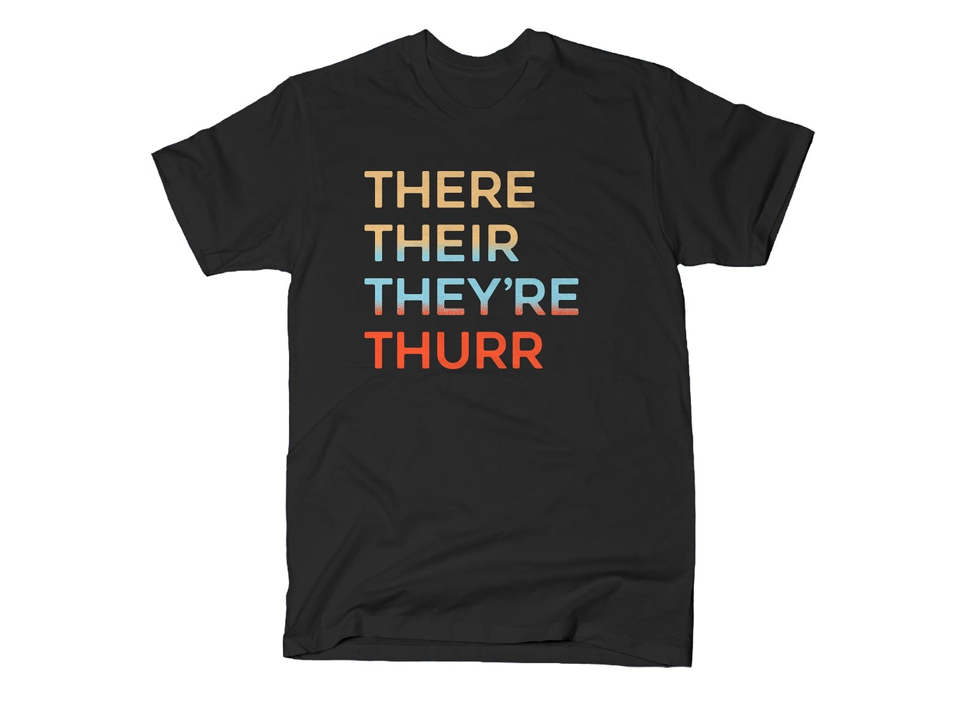 SnorgTees: There Their They're Thurr