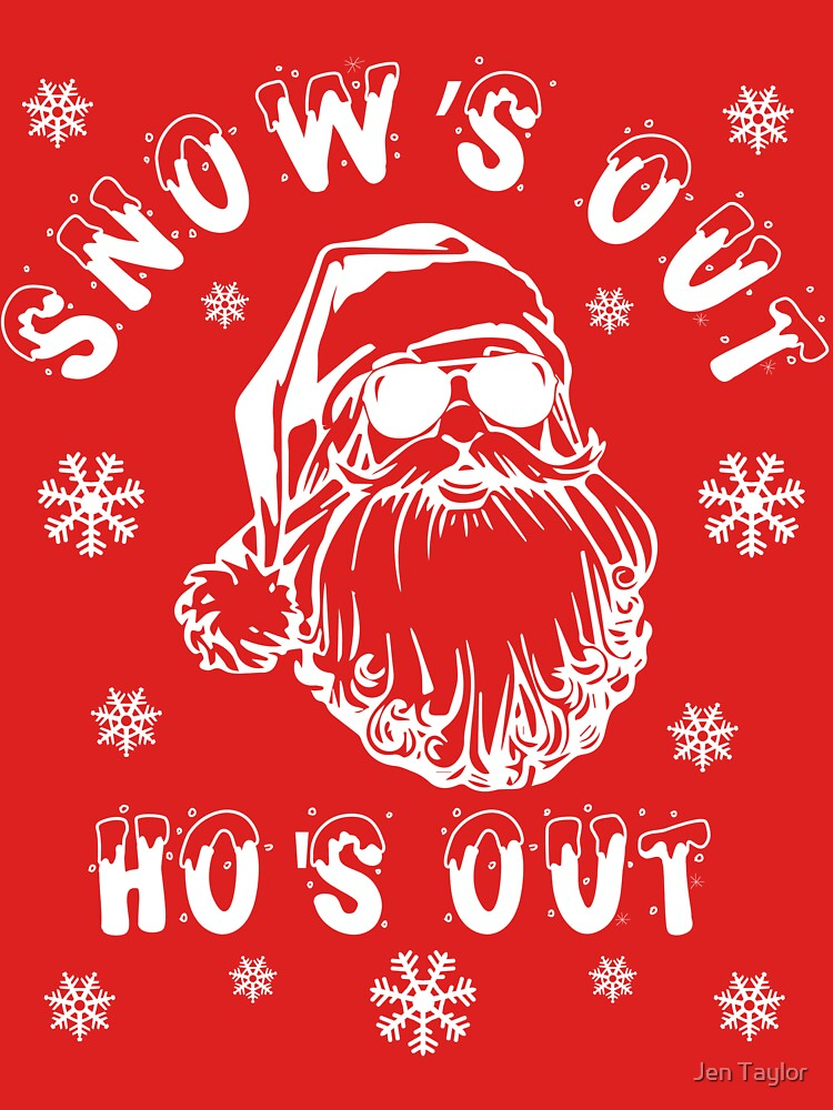RedBubble: Snow's Out Ho's Out | Bad Santa