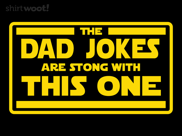 Woot!: Dad Jokes are Strong