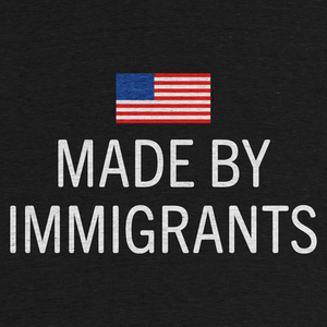 [Image: cottonbureau_made-by-immigrants_1485393075.square.png]