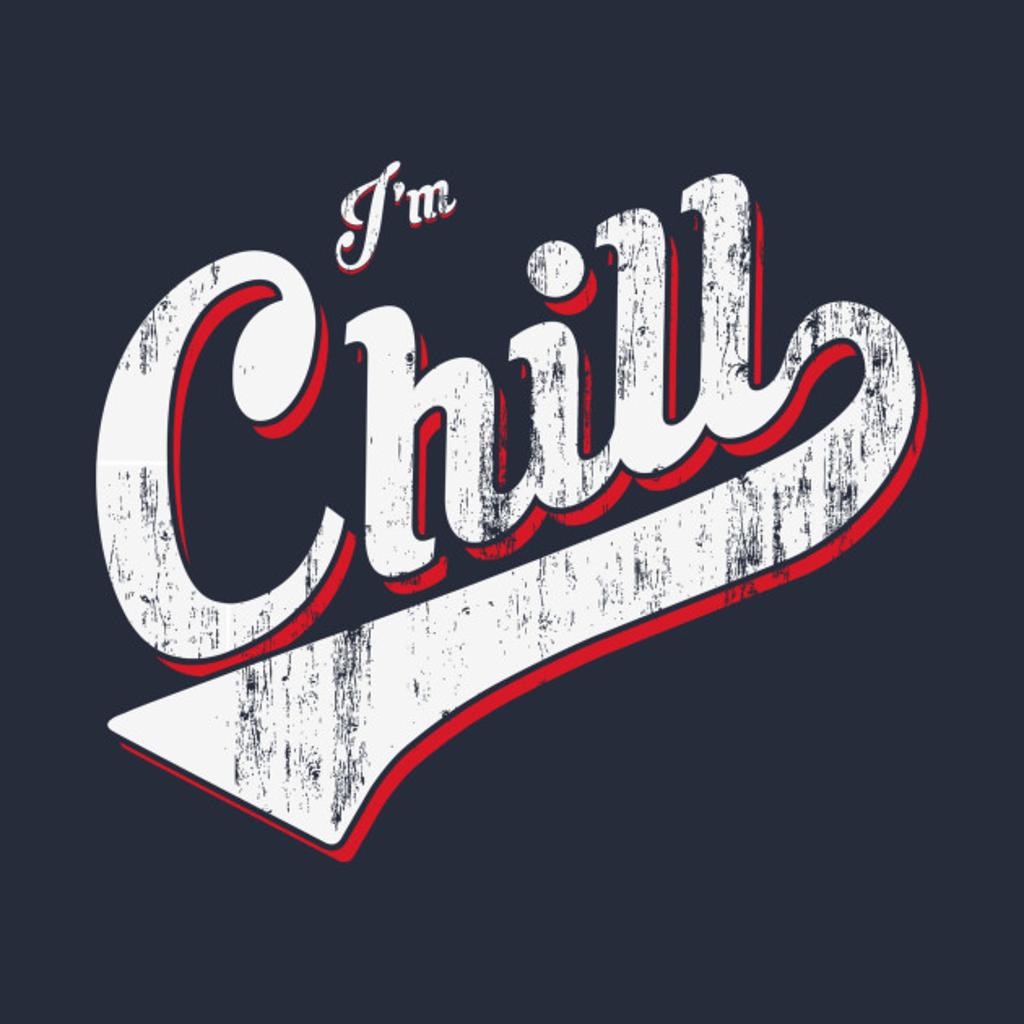 TeePublic: Chill