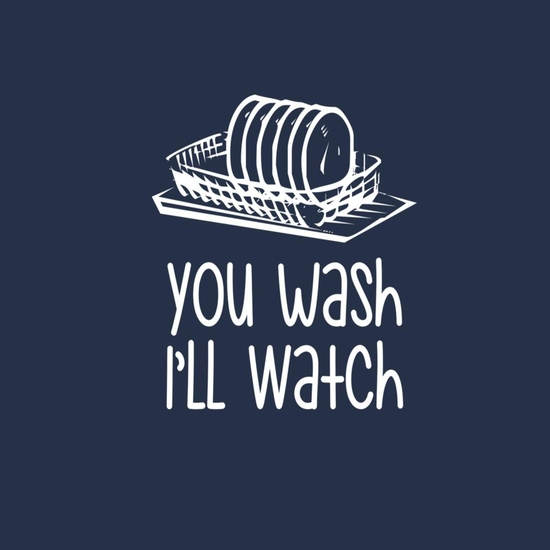 BustedTees: You Wash, I ll  Watch