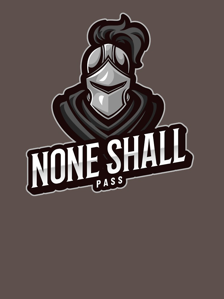 RedBubble: None Shall Pass