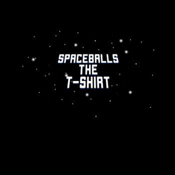 BustedTees: Spaceballs The T-Shirt