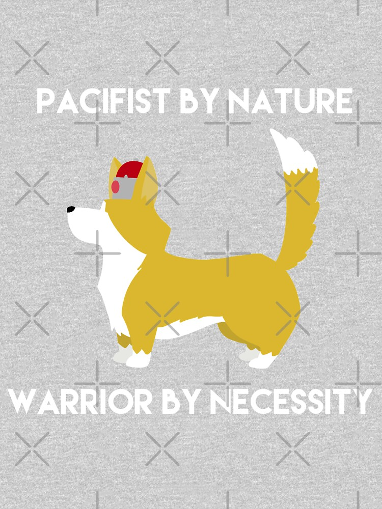 RedBubble: A Pacifist by Nature but a Warrior by Necessity