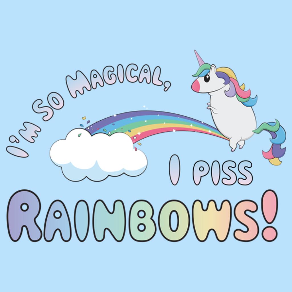 NeatoShop: So Magical, I Piss Rainbows