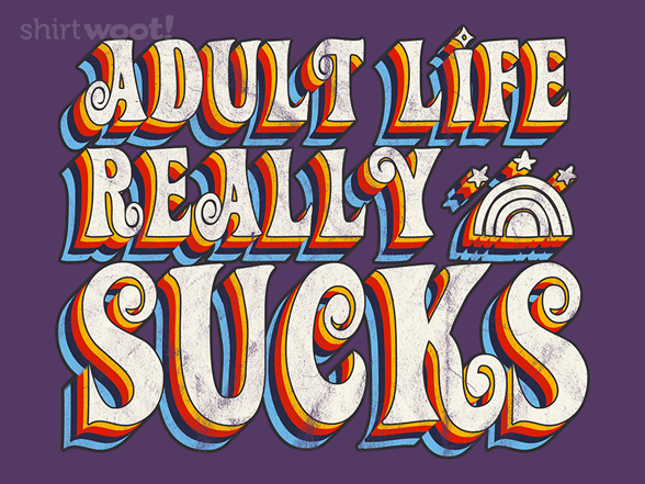 Woot!: Adult Life Sucks
