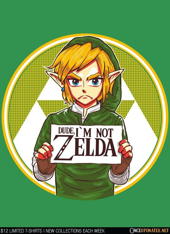 Once Upon a Tee: Dude I'm Not Zelda