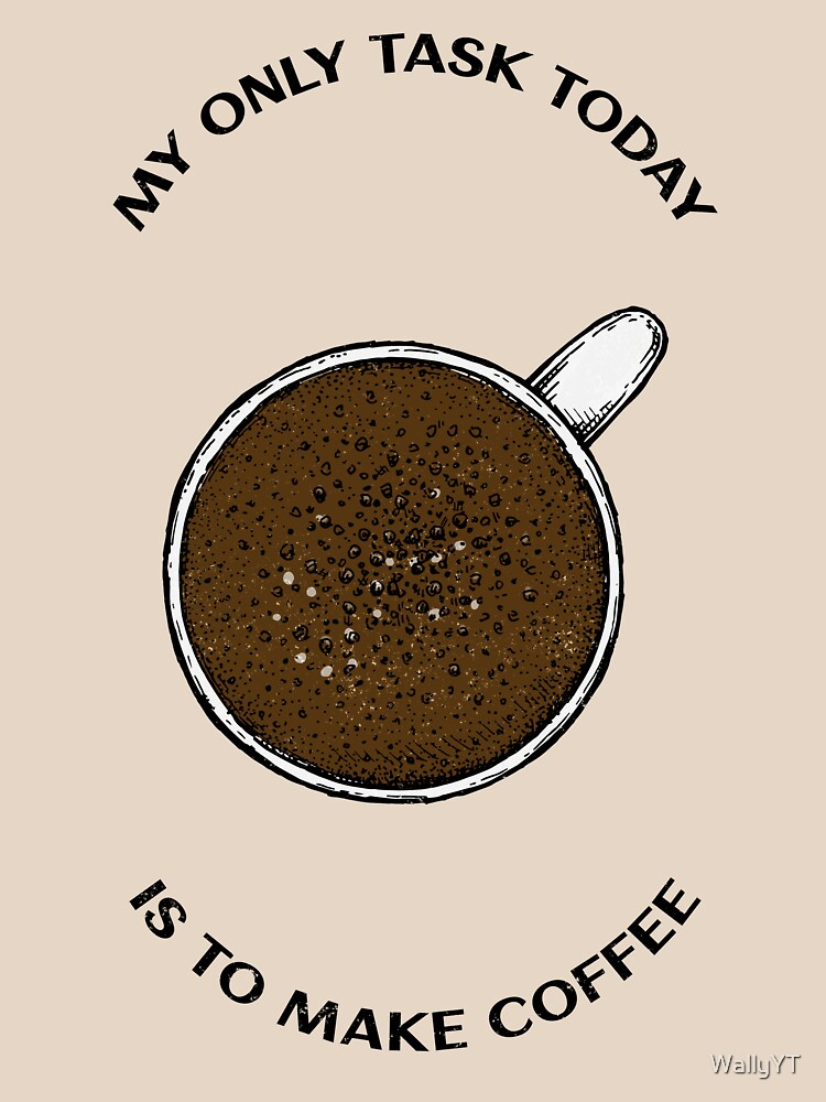 RedBubble: Just Make Coffee