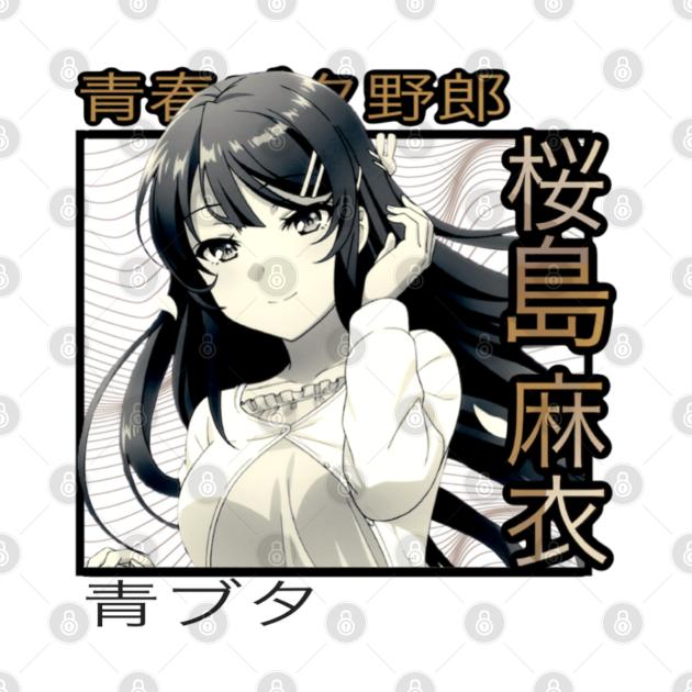 TeePublic: Mai Sakurajima | Rascal Does Not Dream of Bunny Girl Senpai