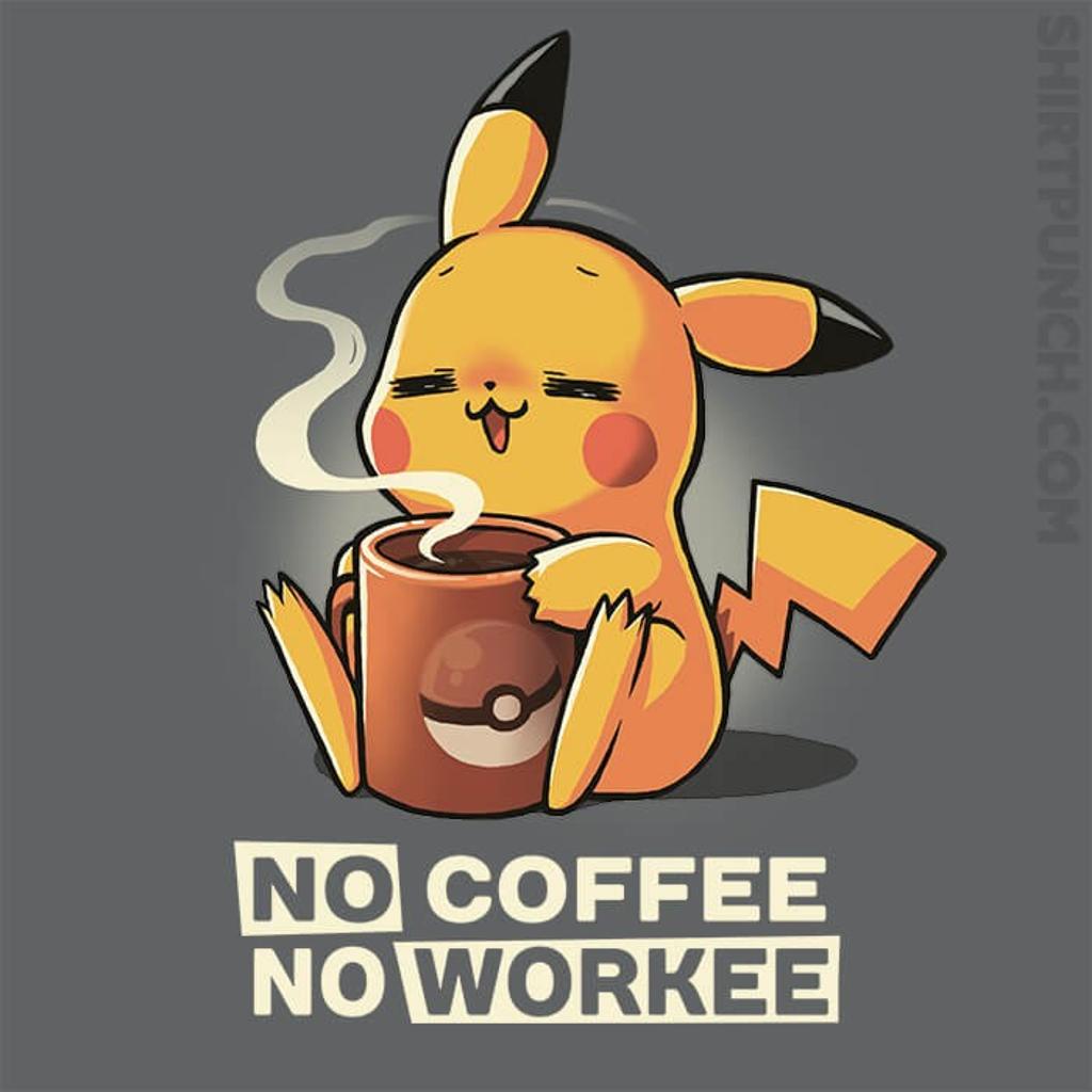 ShirtPunch: No Coffee No Workee