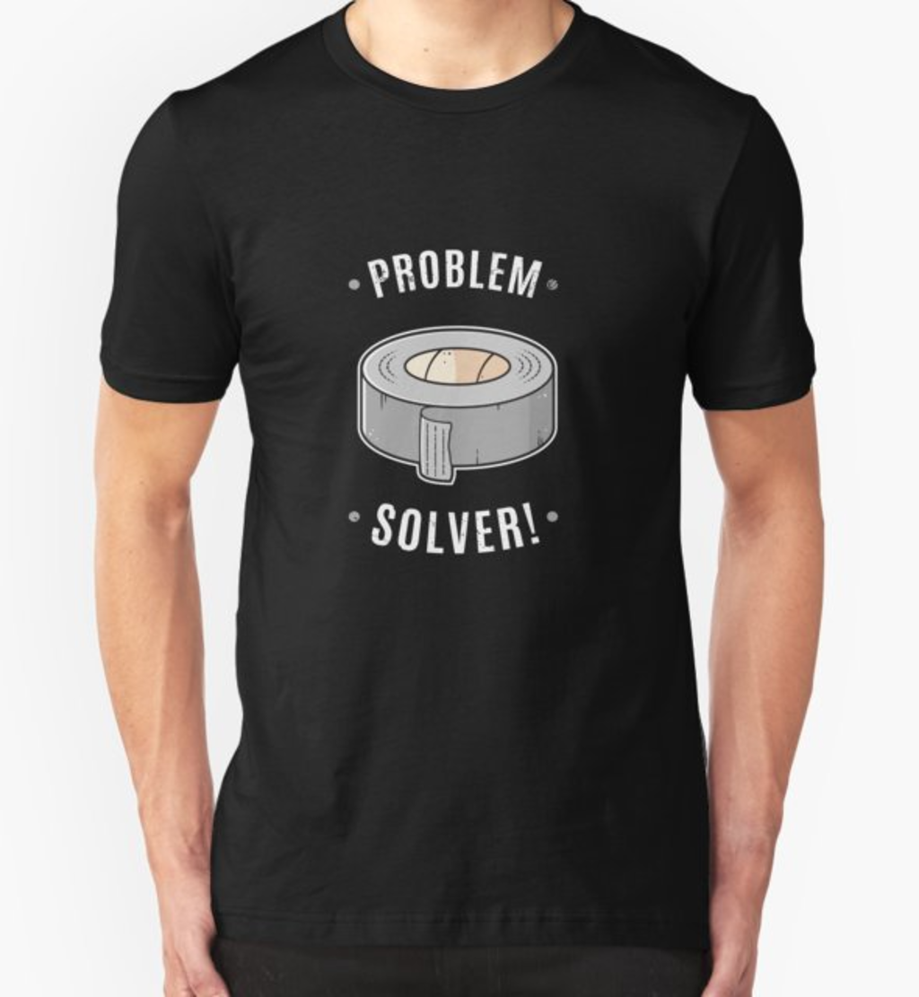 RedBubble: Duct Tape - Problem Solver