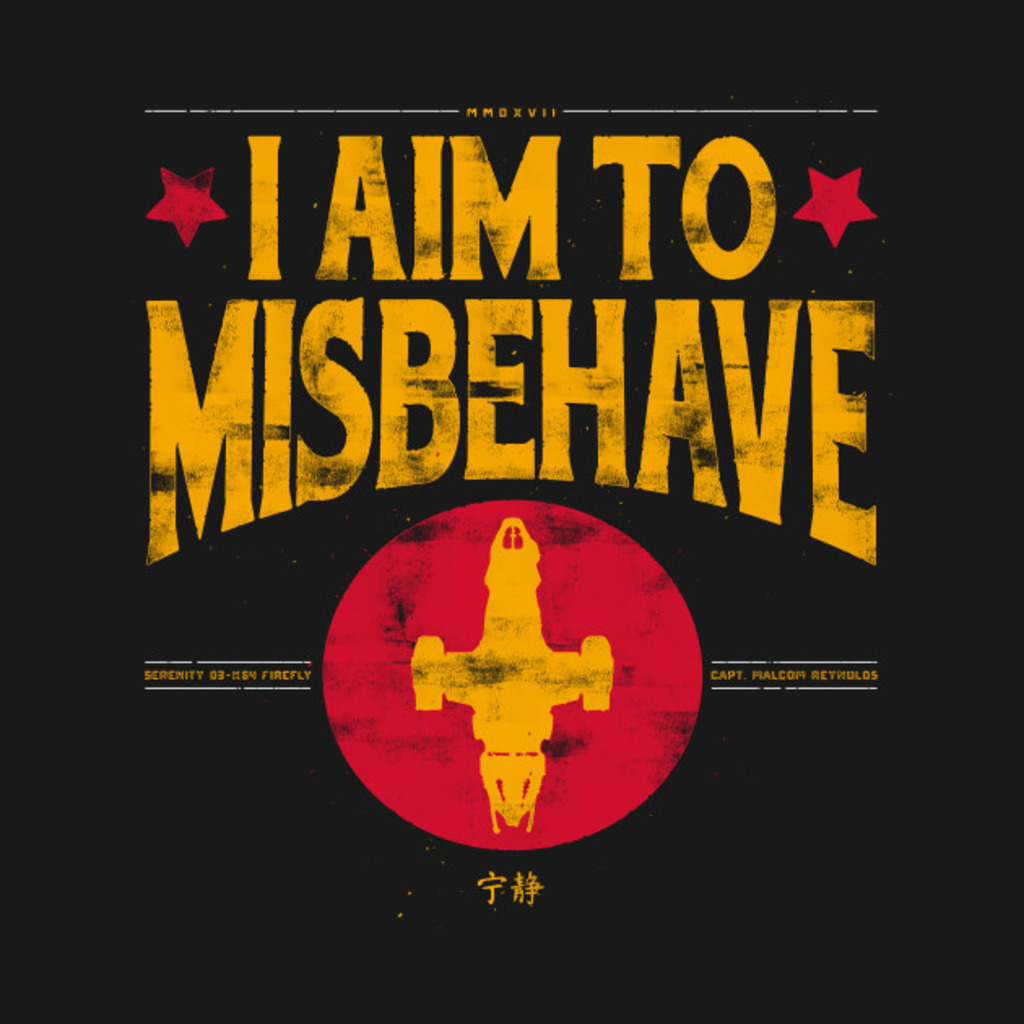 TeePublic: I aim to Misbehave T-Shirt