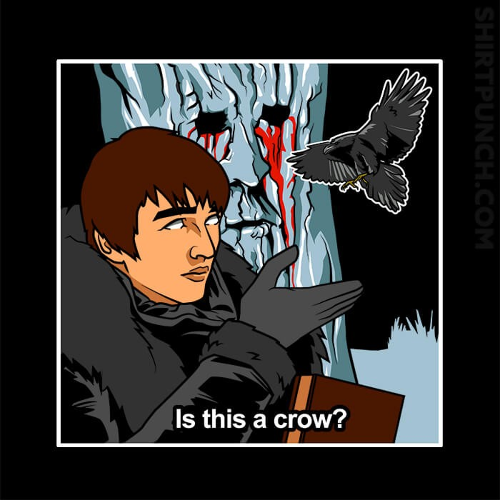 ShirtPunch: Is This A Crow