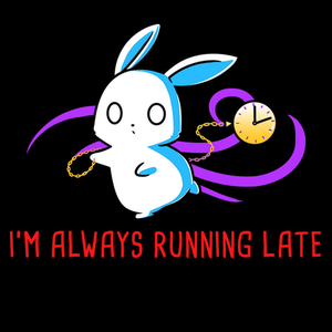 TeeTurtle: I'm Always Running Late
