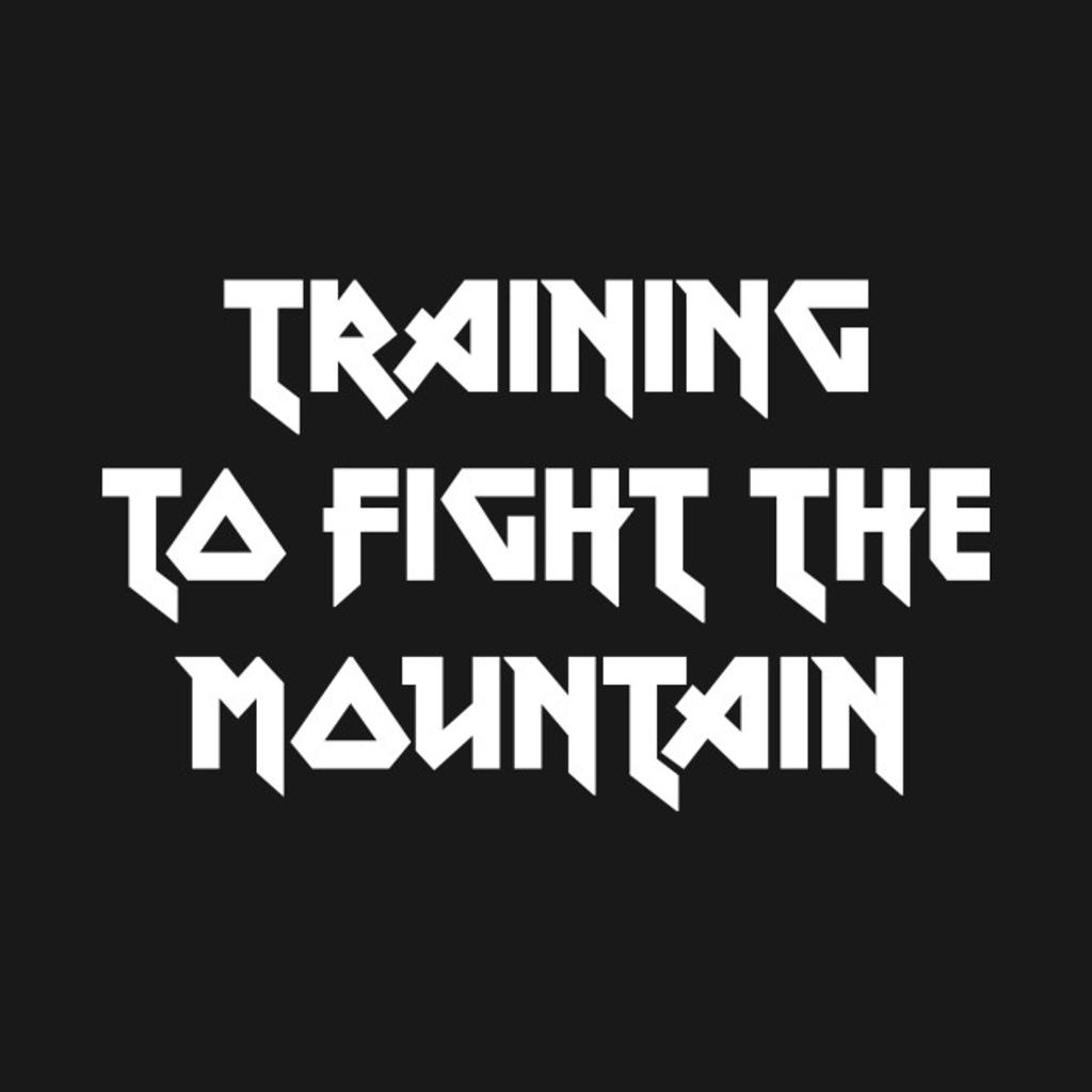 TeePublic: Training to fight the mountain
