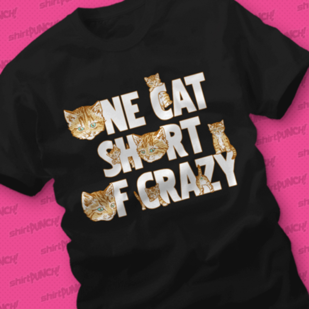 ShirtPunch: One Cat Short of Crazy