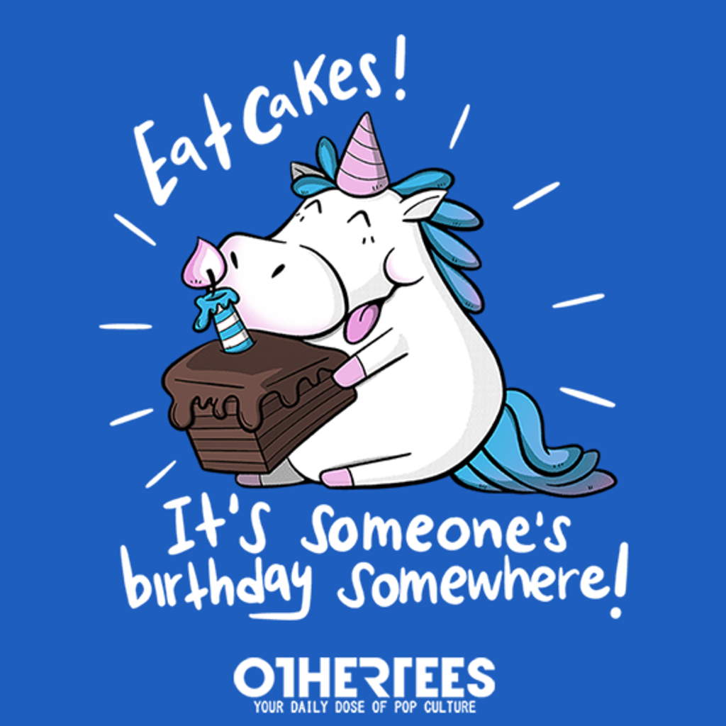 OtherTees: Eat Cakes!