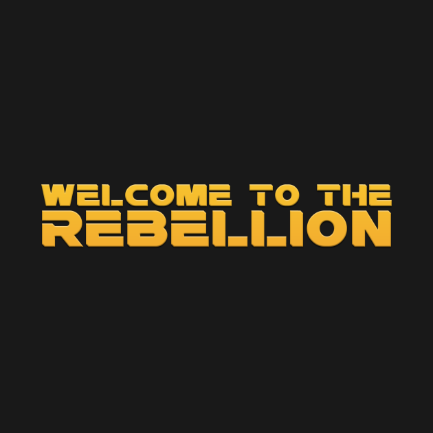 TeePublic: Welcome To The Rebellion