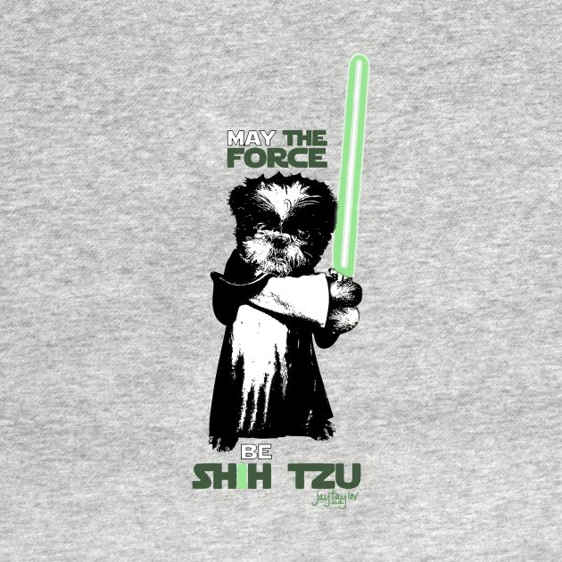 TeePublic: May The Force Be Shih Tzu