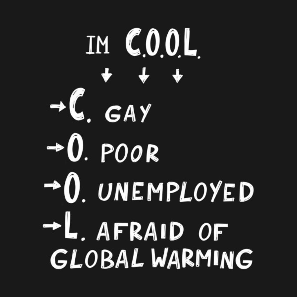 TeePublic: I'm C.O.O.L.