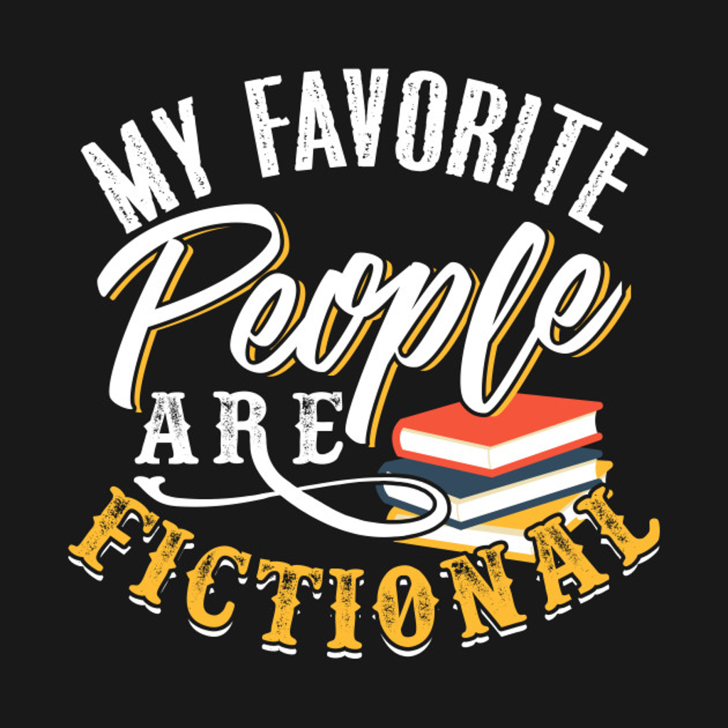 TeePublic: My Favorite People Are Fictional
