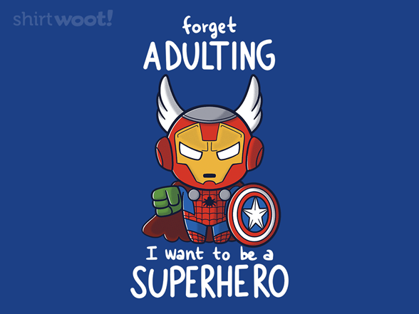 Woot!: Forget Adulting