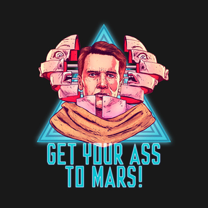 TeePublic: Get Your Ass To Mars!