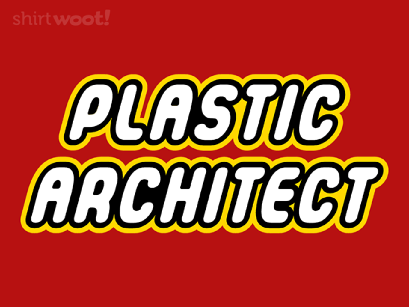 Woot!: Plastic Architect